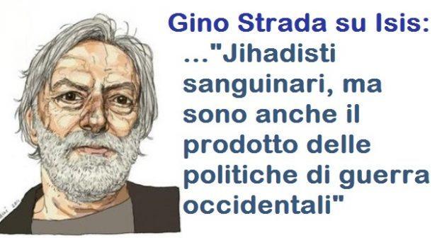 """Gino Strada su Isis: """"Jihadisti sanguinari, ma sono anche il prodotto delle politiche di guerra occidentali"""""""