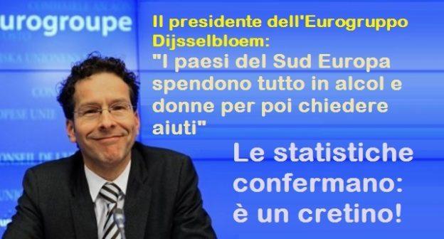 Le statistiche confermano: Dijsselbloem è un cretino! – L'Olanda batte l'Italia per spesa di alcolici ed i paesi Nord Europa detengono record per consumi. Alla Germania va il primato per il business prostituzione…!!