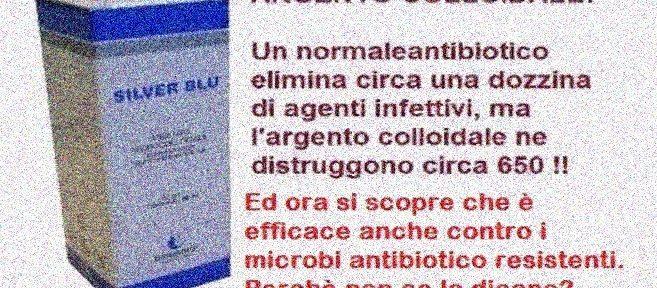 ARGENTO COLLOIDALE meglio di qualunque antibiotico – efficace anche contro i microbi antibiotico resistenti. Perchè non ce lo dicono?