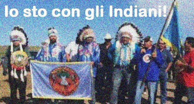 Ancora una volta hanno lottato eroicamente. Ancora una volta si sono dovuti arrendere allo strapotere del business – Gli americani avranno il loro oleodotto sulla terra dei Sioux… Ora, però, non chiedetemi perchè gli americani mi stanno sulle palle… Io sto con gli Indiani d'America…!