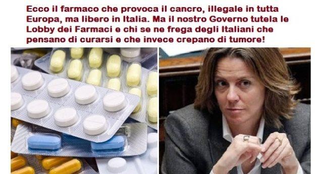 Ecco il farmaco che provoca il cancro, illegale in tutta Europa, ma libero in Italia. D'altra parte come può il nostro Governo negare alle Lobby dei Farmaci i loro sudati miliardi solo per una manciata di Italiani che pensano di curarsi e che invece crepano di tumore?