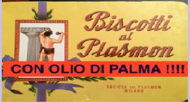 """Fanno pubblicità annunciando """"Senza Olio di Palma"""" – Leggete questo nostro articolo  di 2 anni fa: ‹‹Criminali sulla pelle dei bambini – Biscotti Plasmon imbottiti (di nascosto) di olio di palma! L'incredibile scoperta di una mamma che ha chiesto chiarimenti alla Plasmon senza avere alcuna risposta!›› …E allora pensateci, cosa altro ci nascondono?"""