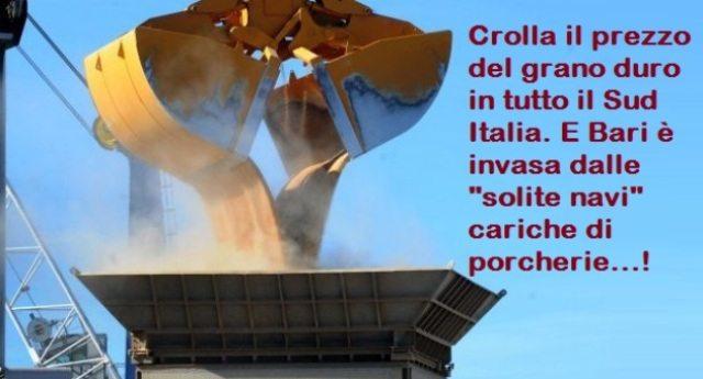 """Crolla il prezzo del grano duro in tutto il Sud Italia. E Bari è invasa dalle """"solite navi"""" cariche di porcherie…!"""