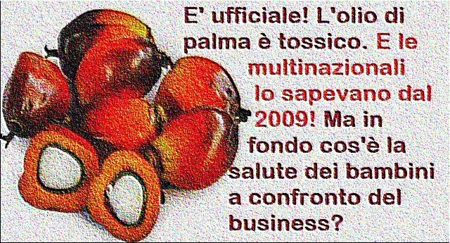 Ormai è ufficiale! L'olio di palma è tossico. Ma le multinazionali lo sapevano già dal 2009. E lo usavano lo stesso, addirittura nei prodotti per neonati! In fondo cos'è la salute dei bambini a confronto del business?
