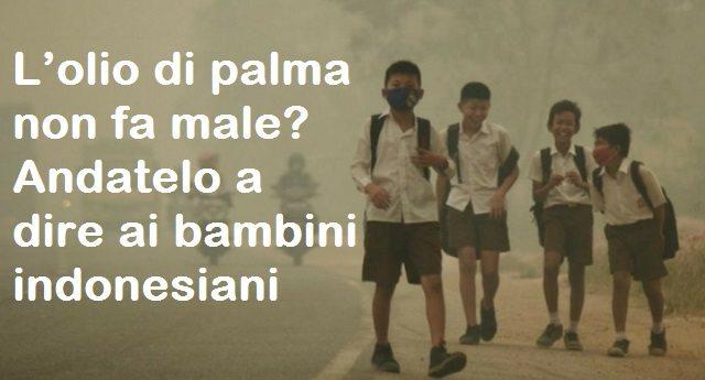 L'olio di palma non fa male? Andatelo a dire ai bambini indonesiani