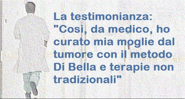 """La testimonianza: """"Così, da medico, ho curato mia moglie dal tumore con il metodo Di Bella e terapie non tradizionali"""""""
