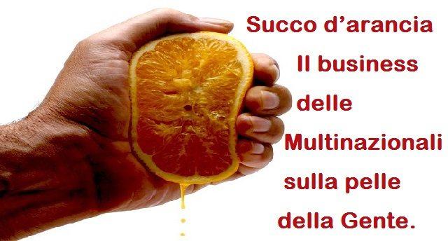 Succo d'arancia – Il business delle Multinazionali sulla pelle della Gente.