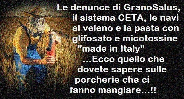 """Le denunce di GranoSalus: il sistema CETA, le navi al veleno e la pasta con glifosato e micotossine """"made in Italy""""…Ecco quello che dovete sapere sulle porcherie che ci fanno mangiare…!!"""