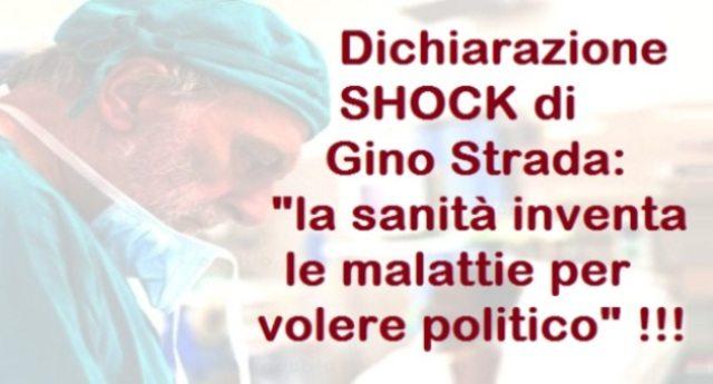 """La dichiarazione SHOCK di Gino Strada: """"la sanità inventa le malattie per volere politico"""" !!!"""