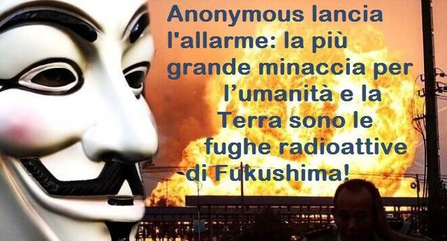Anonymous lancia l'allarme: la più grande minaccia per l'umanità e la Terra sono le fughe radioattive di Fukushima!