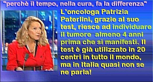 L'oncologa Patrizia Paterlini, grazie al suo test, riesce ad individuare il tumore  almeno 4 anni prima che si manifesti. Il test è già utilizzato in 20 centri in tutto il mondo, ma in Italia quasi non se ne parla!