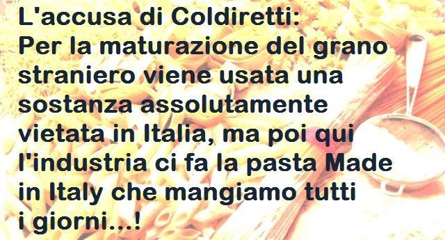 L'accusa di Coldiretti: Per la maturazione del grano straniero viene usata una sostanza assolutamente vietata in Italia, ma poi qui l'industria ci fa la pasta Made in Italy che mangiamo tutti i giorni…!