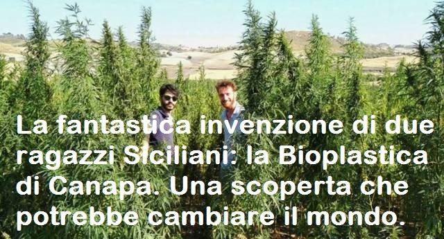 La fantastica invenzione di due ragazzi Siciliani: la Bioplastica di Canapa. Una scoperta che potrebbe cambiare il mondo.