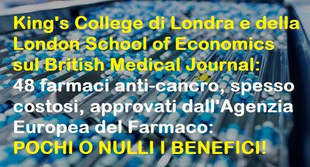 Gli studi di 2 università Inglesi contestano 48 farmaci antitumorali regolarmente approvati dall'Agenzia Europea del Farmaco: pochi o nulli i benefici in termini di sopravvivenza e qualità di vita! Chi lucra sulla nostra pelle?
