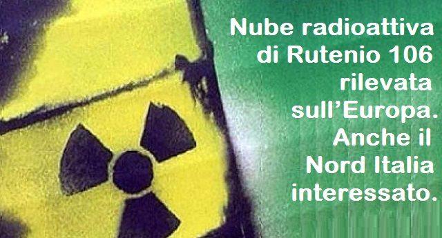 Nube radioattiva di Rutenio 106 rilevata sull'Europa – Anche il Nord Italia interessato.