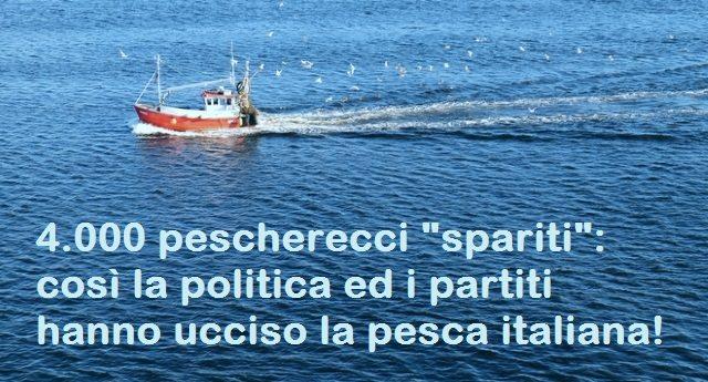 """4.000 pescherecci """"spariti"""": così la politica ed i partiti hanno ucciso la pesca italiana!"""