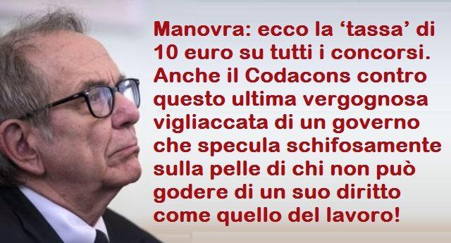 Manovra: ecco la 'tassa' di 10 euro su tutti i concorsi. Anche il Codacons contro questo ultima vergognosa vigliaccata di un governo che specula schifosamente sulla pelle di chi non può godere di un suo diritto come quello del lavoro!