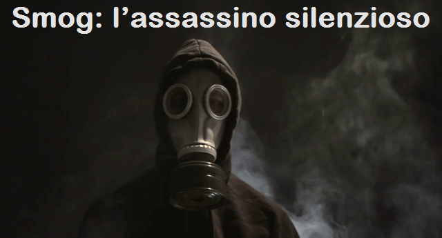 Smog: l'assassino silenzioso