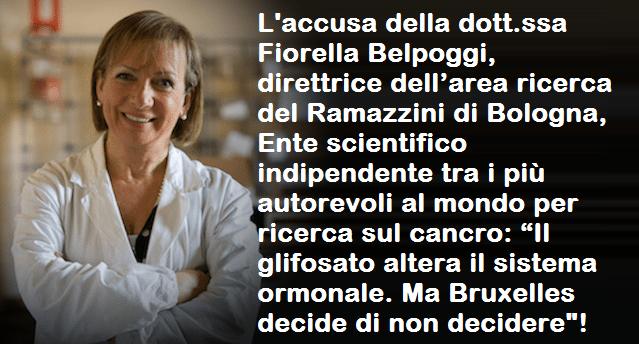 """L'accusa della dott.ssa Fiorella Belpoggi, direttrice dell'area ricerca del Ramazzini di Bologna, Ente scientifico indipendente tra i più autorevoli al mondo per ricerca sul cancro: """"Il glifosato altera il sistema ormonale. Ma Bruxelles decide di non decidere""""!"""