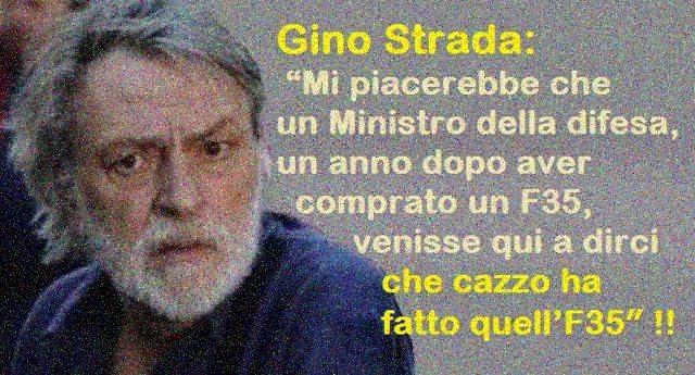 """Il grande sfogo di Gino Strada: """"Mi piacerebbe che un Ministro della Difesa, un anno dopo aver comprato un F35, venisse qui a dirci che cazzo ha fatto quell'F35″ !!"""