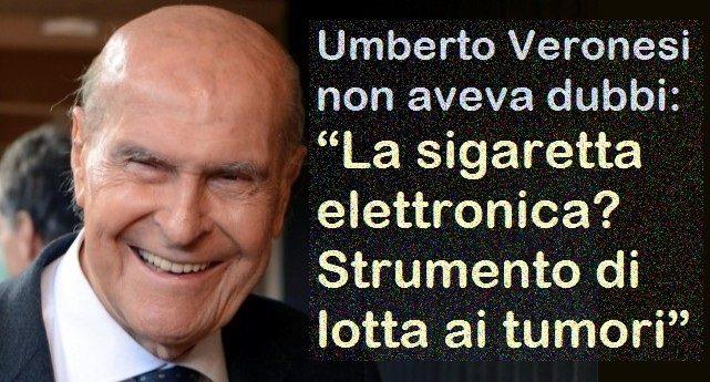 """Umberto Veronesi non aveva dubbi: """"La sigaretta elettronica? Strumento di lotta ai tumori"""""""
