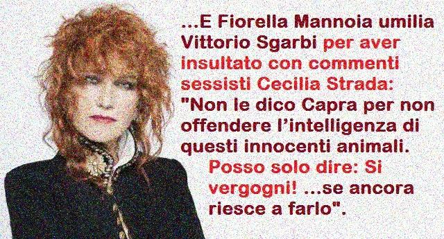 """…E Fiorella Mannoia umilia Vittorio Sgarbi per aver insultato con commenti sessisti Cecilia Strada: """"Non le dico Capra per non offendere l'intelligenza di questi innocenti animali. Posso solo dire: Si vergogni! …se ancora riesce a farlo""""."""