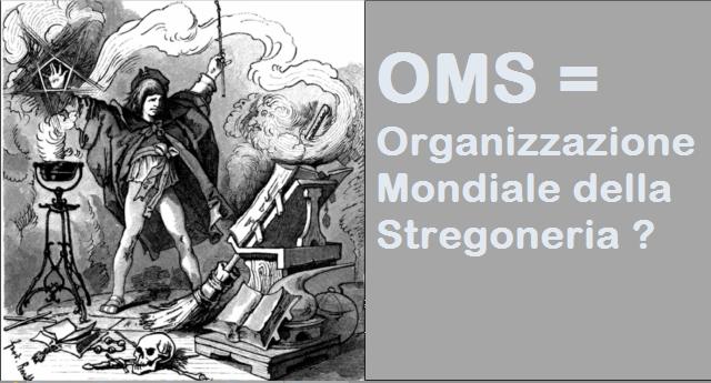 OMS = Organizzazione Mondiale della Stregoneria ?