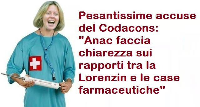 """Pesantissime accuse del Codacons che si rivolge all'Autorità anti corruzione: """"L'Anac faccia chiarezza sui rapporti tra la Lorenzin e le case farmaceutiche"""""""