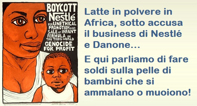 Latte in polvere in Africa, sotto accusa il business di Nestlé e Danone – E qui parliamo di fare soldi sulla pelle di bambini che si ammalano o muoiono!